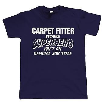 Super-herói do Carpet Fitter, camiseta engraçada mens - Presente para Ele Pai Vovô