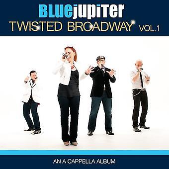 Blue Jupiter - Twisted Broadway Vol. 1 (an a Cappella Album) [CD] USA import