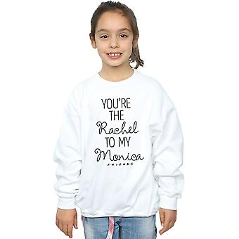 Friends Girls You're The Rachel To My Monica Sweatshirt