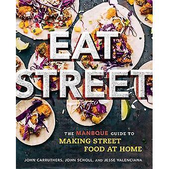 Äter Street - den Manbque Guide till att göra snabbmat hemma hos John C