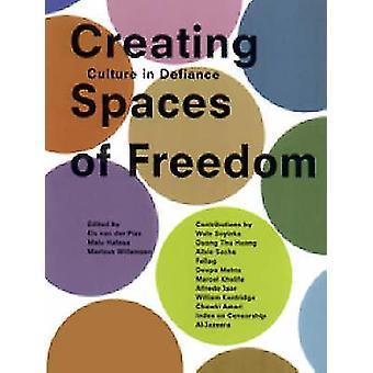 Att skapa utrymmen för frihet - kultur i Defiance av Els van der Plas-