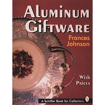 Aluminium-Geschenkartikel von Frances Johnson - 9780887408304 Buch