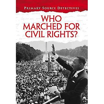 Who Marched for Civil Rights? by Richard Spilsbury - HL Studios - 978