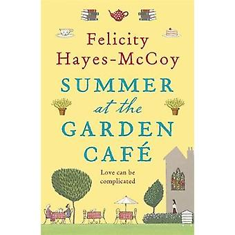 Summer at the Garden Cafe by Felicity Hayes-McCoy - 9781473621084 Book