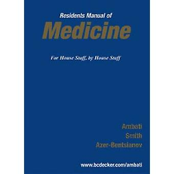 The Resident's Manual of Medicine - For House Staff - by House Staff b