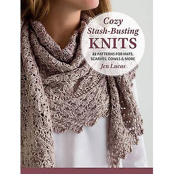 Cozy Stash-Busting Knits - 22 Patterns for Hats - Scarves - Cowls & Mo