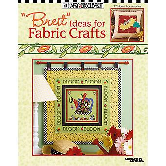 -Breit - Ideas for Fabric Crafts - 27 Home Accessories by Mary Engelbre