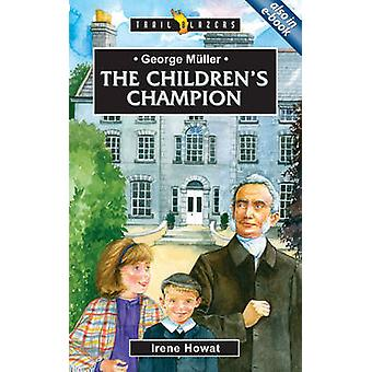 George Meuller - The Children's Champion by Irene Howat - 978185792549