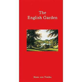 The English Garden by Hans Von Trotha - 9781906598204 Book