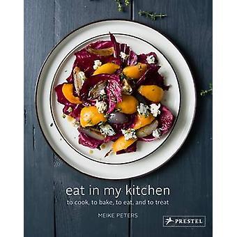 Äta i mitt kök - till Cook - att baka - att äta - och behandla genom Meike