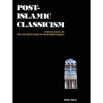 Post-Islamic Classicism - A Visual Essay on the Architecture of Mohame