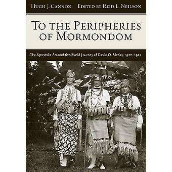 To the Peripheries of Mormondom - The Apostolic Around-the-World Journ