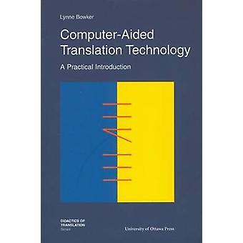 Datorstödd översättningsteknik - en praktisk introduktion av Ly