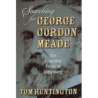 Söka efter George Gordon Meade: den glömda segraren i Gettysburg