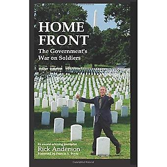 Home Front: The Government's War on Soldiers