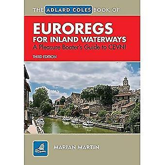 Adlard Coles Book of EuroRegs for Inland Waterways: The Pleasure Boater's Guide to CEVNI (Adlard Coles Book of): A Pleasure Boater's Guide to CEVNI