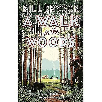 Une promenade dans les bois: Écrivain de voyage plus drôle du monde prend une randonnée