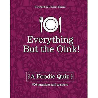 Everything But the Oink: A Foodie Quiz