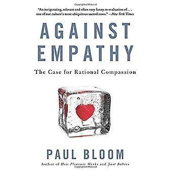 Mot empati: Fallet för rationell medkänsla