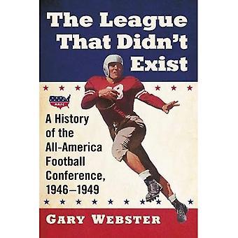 De Liga die niet bestaan: Een geschiedenis van de All-American Football Conference, 1946-1949