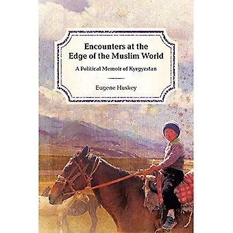 Encounters at the Edge of the Muslim World: A Political Memoir of Kyrgyzstan
