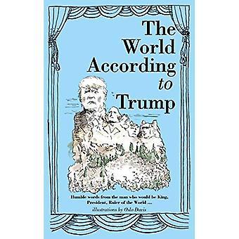 I världen enligt Trump: ödmjuka ord från mannen som skulle bli kung, President, härskare över världen