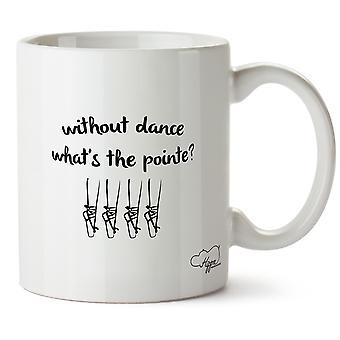 Hippowarehouse без танца, что такое Pointe? Печатные кружка Кубок керамические 10oz