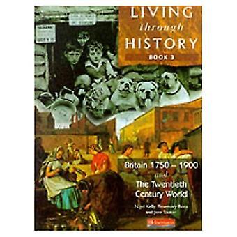 Grande-Bretagne, 1750-1900: BK. 3 (vivant à travers l'histoire)