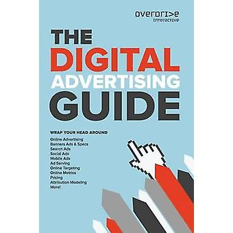 The Digital Advertising Guide by Gold & Harry J.