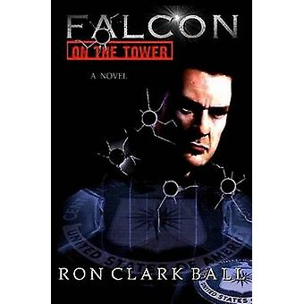 Falcon on the Tower by Ball & Ron Clark