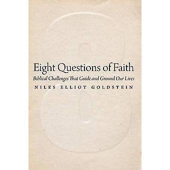 ガイドし、ゴールドスタイン ・ ナイルズ エリオットによって私たちの生活を地上の信仰聖書課題の 8 つの質問