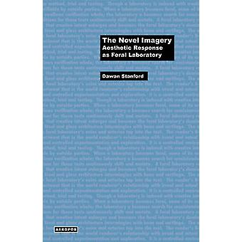 The Novel Imagery Aesthetic Response as Feral Laboratory by Stanford & Dawan