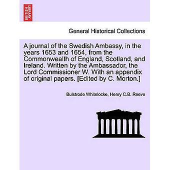 1653 と連邦のイギリス スコットランドとアイルランドから 1654 年スウェーデンの Ambassy のジャーナル。大使主長官 w. によって書かれました。Whitelocke & Bulstrode によって元の付録で