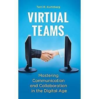 Equipos virtuales dominando la comunicación y la colaboración en la era Digital por Kurtzberg y Terri