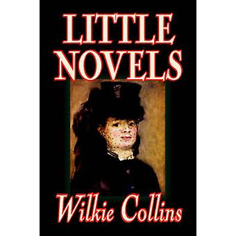 Little Novels by Wilkie Collins Fiction Classics Literary Mystery  Detective by Collins & Wilkie