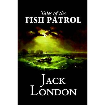 Geschichten des Fisches zu patrouillieren, von Jack London Fiction Klassiker Action-Adventure von London & Jack