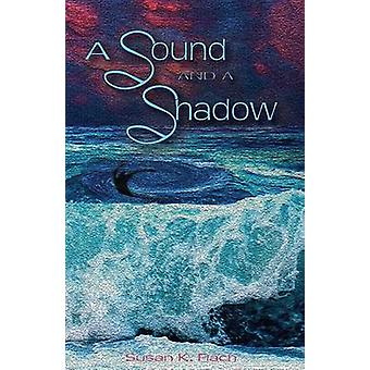 A Sound and a Shadow by Flach & Susan K.