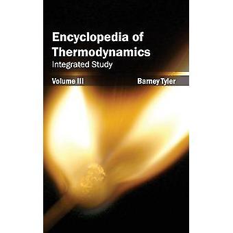Encyclopedia of Thermodynamics Volume 3 Integrated Study by Tyler & Barney