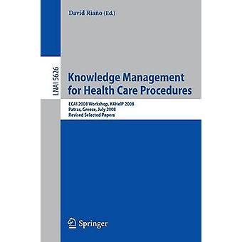 Gestione della conoscenza per le procedure di assistenza sanitaria ECAI 2008 Workshop K4HelP 2008 Patrasso Grecia luglio 21 2008 rivisto alcune carte di Riano & David