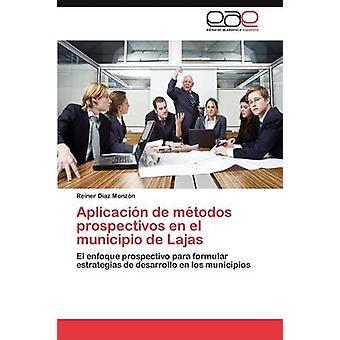 Aplicacion de Metodos Prospectivos En El Municipio de Lajas by Diaz Monzon Reiner