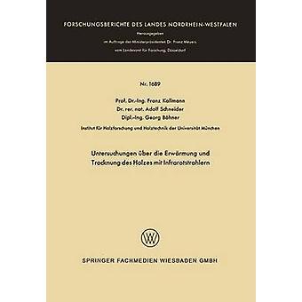 Untersuchungen ber die Erwrmung und Trocknung des Holzes mit Infrarotstrahlern Kollmann & Franz