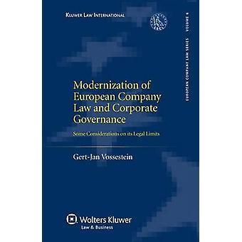 Modernisering van het Europese vennootschapsrecht en Corporate Governance. Enkele beschouwingen over de wettelijke grenzen door Vossestein & GertJan