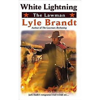 The Lawman - White Lightning by Lyle Brandt - 9780425259108 Book