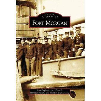 Fort Morgan by England Friend Bailey & Blankenship - Bob England - Ja