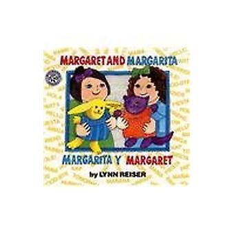 Margaret and Margarita/Margarita y Margaret by Lynn Reisser - 9780780