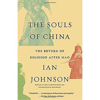 The Souls of China - The Return of Religion After Mao by Ian Johnson -