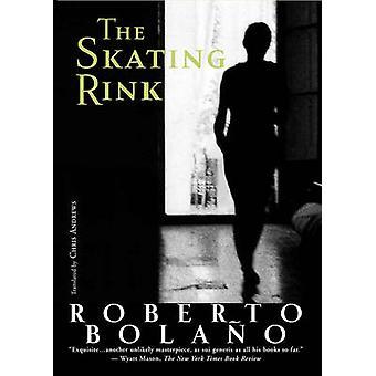 The Skating Rink by Roberto Bolano - Chris Andrews - 9780811218689 Bo