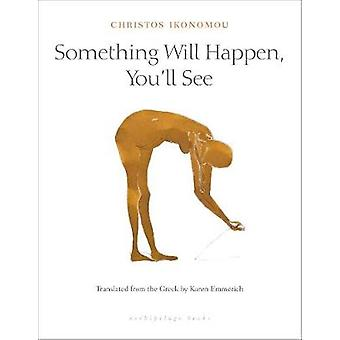 Something Will Happen - You'll See - A Tale of Polygamy by Karen Emmer