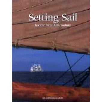 Setting Sail for the New Millenium by Ian Macdonald-Smith - 978096888