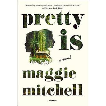 Pretty Is by Maggie Mitchell - 9781250093622 Book